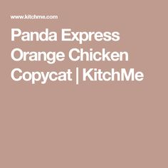 Panda Express Orange Chicken Copycat | KitchMe