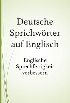Learn English: German proverbs and phrases in English. Proverbs English, Foods For Healthy Skin, English Course, German Language, Deutsch Language, German Grammar, English Quotes, Math Resources, Learn English