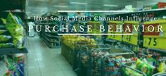 How Social Media Channels Influence Purchase Beavior