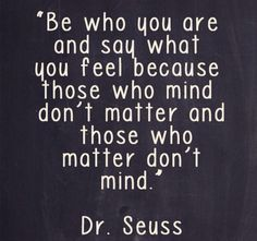 Be who you are Dr Suess