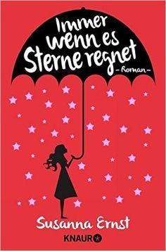 Immer wenn es Sterne regnet: Roman: Amazon.de: Susanna Ernst: Bücher