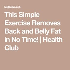 This Simple Exercise Removes Back and Belly Fat in No Time! | Health Club