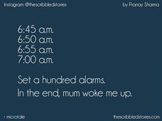 So true alarms only irritate its mumma who wokes me up 😁 Story Quotes, True Quotes, Tiny Stories, Tiny Tales, School Memories, Teenager Quotes, School Quotes, Heartfelt Quotes, True Feelings