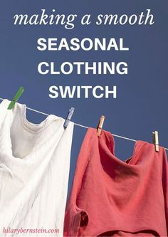 Depending on your home (and the weather where you live), you may need to make a seasonal clothing switch several times a year. Here's an easy method to make a smooth switch.