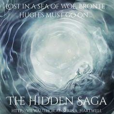 Hidden - Water - Lost in a Sea of Woe, Bronte Hughes Must Go On... Emotional Rollercoaster, A Sea, Water Element, Latest Books, Book 1, Inspire Me, Saga, To Go, Lost
