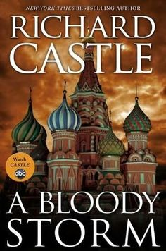 A Bloody Storm (2012) (The third book in the Derrick Storm series) A Novella by Richard Castle
