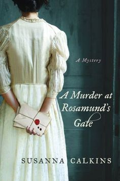 On my list...A Murder at Rosamund's Gate by Susanna Calkins