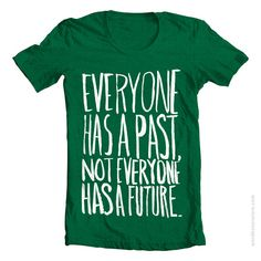 Everyone has a past tee