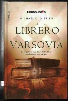 El librero de Varsovia / Michael D. O'Brien ; traducción de Carlos Lagarriga