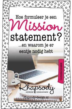 Hoe formuleer je een mission statement en waarom heb je er eentje nodig? Formuleer in 5 stappen een mission statement die je helderheid geeft en het makkelijker maakt om je communicatie te richten op je doelgroep.