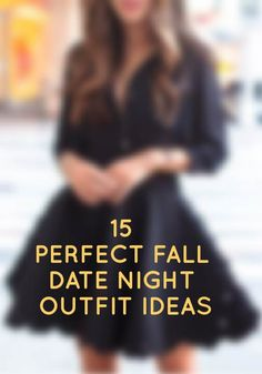 Try one of these 15 date night outfits this fall!