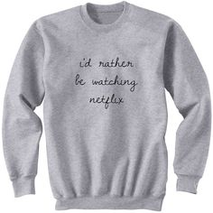 I'd Rather Be Watching Netflix Sweater Crew Neck Sweatshirt 5sos Band... (139340 PYG) ❤ liked on Polyvore featuring tops, hoodies, sweatshirts, shirts, jackets, sweaters, black, women's clothing, crewneck sweatshirt and faded shirt