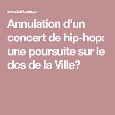 Annulation d'un concert de hip-hop: une poursuite sur le dos de la Ville? Hip Hop, Concert, Hiphop, Concerts