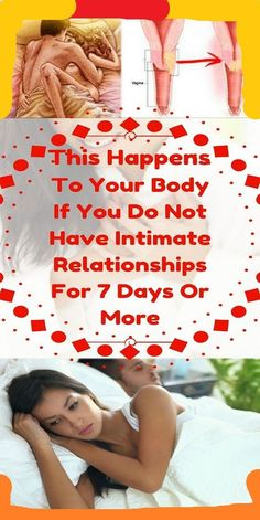 If You Did Not Know, This Happens To Your Body If You Do Not Have Intimate Relationships For 7 Days Or More Health And Wellness, Health Fitness, Mental Health, Health Guru, Red Hat Society, How To Remove, How To Get, How To Know, Palm Beach County