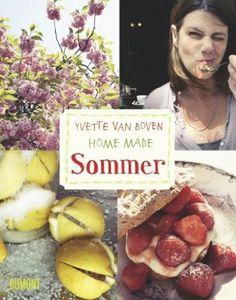 Home Made. Sommer: Amazon.de: Yvette van Boven, Linda Marie Schulhof: Bücher