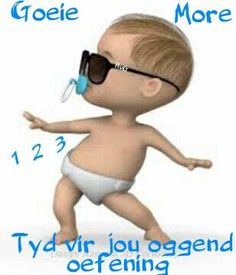 Good Morning Messages, Good Morning Wishes, Morning Quotes, Afrikaanse Quotes, Goeie Nag, Goeie More, Cheer Up, Qoutes, Humor