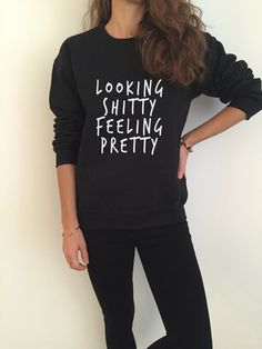 Welcome to Nalla shop :) For sale we have these Looking shitty feeling pretty sweatshirt! Very popular on sites like Tumblr and blogs! Can't find