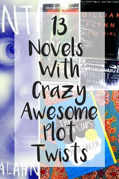 Thirteen novels with crazy awesome plot twists!