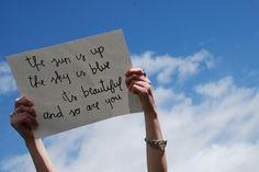 """""""El sol está en lo alto, el cielo es azul, todo es hermoso, asÍ como lo eres tu"""".- DEAR PRUDENCE"""