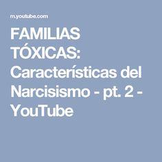 FAMILIAS TÓXICAS: Características del Narcisismo - pt. 2 - YouTube
