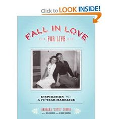 Fall in Love for Life: Inspiration from a 73-Year Marriage: Barbara Cutie Cooper, Chinta Cooper, Kim Cooper