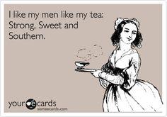I like my men like my tea...