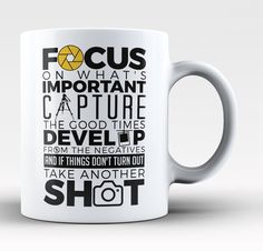 Focus on whats important capture the good times develop from the negatives and if things don't turn out take another shot. Mug / Cup. Available here - https://diversethreads.com/products/the-photography-code-mug