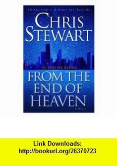 Great and TerribleFrom the End of Heaven (9781590388587) Chris Stewart , ISBN-10: 1590388585  , ISBN-13: 978-1590388587 ,  , tutorials , pdf , ebook , torrent , downloads , rapidshare , filesonic , hotfile , megaupload , fileserve