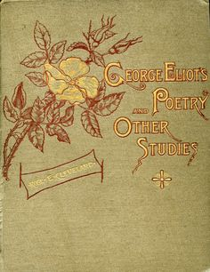 'George Eliot's poetry, and other studies' by Rose Elizabeth Cleveland. Funk, New York, 1885