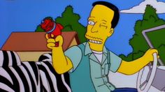 """""""zzzzap!"""" —John (voiced by John Waters the Simpsons (Classic): """"Homer's Phobia"""""""