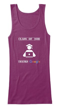 Congrats to the class of 2016! When you don't know just Google It! Awesome Shipping, Printing and Customer Service Provided via Tee-Spring. Happiness Guaranteed On Your Order. Paypal, Credit and Debit Cards Accepted. Contact Us With Any Questions.