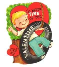 """I will never """"tire"""" of these vintage Valentine Cards!"""
