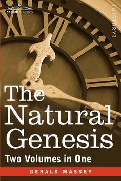 The Natural Genesis (Two Volumes in One) (Cosimo Classics…