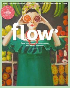 Flow Germany is all about positive psychology, mindfulness, creativity and the beauty of imperfection. <<< Go to the previous edition of Flow Germany Flow Magazine, Magazine Art, Magazine Covers, Mickey Mouse, Editorial, Love Illustration, The New Yorker, Germany, Positivity