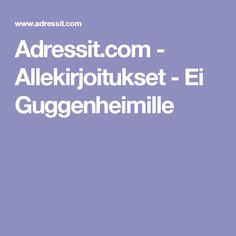 Adressit.com - Allekirjoitukset - Ei Guggenheimille