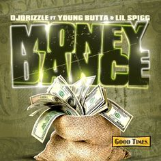 """DJ Drizzle drops his single """"Money Dance"""" featuring Young Butta and Lil Spigg. 