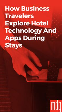 How Business Travelers Explore Hotel Technology and Apps During Stays Restaurant Marketing, Hotel Stay, Best Western, Mobile Marketing, Travel Advice, Attraction, How To Become, Foundation, Apps