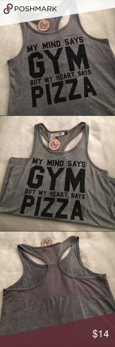 "Workout Tank  ""My Mind Says Gym But My Heart Says Pizza"" tank. Brand new with tag! SO Tops"