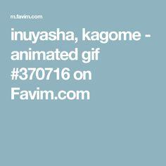 inuyasha, kagome - animated gif #370716  on Favim.com