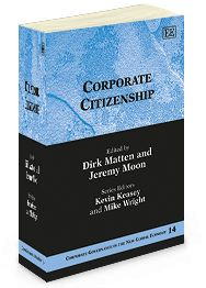 Corporate Citizenship - edited by Dirk Matten and Jeremy Moon - February 2014 (Corporate Governance in the New Global Economy series)