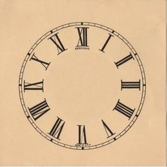 Click above to enlargeThis is a great vintage clock face with roman numerals. You could print this up and use it to make your own clocks, it would be fun to add a pretty graphic in the center! To see another clock face click here and then scroll towards the bottom of the page.