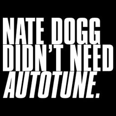 NATE DOGG DIDN'T NEED AUTOTUNE by Alex ishimaru Nate Dogg, Still Love Her, Tshirt Colors, Classic T Shirts, Rap, Addiction, Hip Hop, Music, Musica