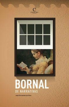 .   Dos Meus Livros: Bornal de Narrativas - José Fernandes da Silva