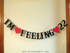 I'M FEELING 22 Banner Birthday Wedding by SweetPaperSprinkles, $7.00