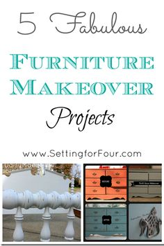 5 Fabulous Furniture Makeovers from Setting for Four. #furniture #Makeover