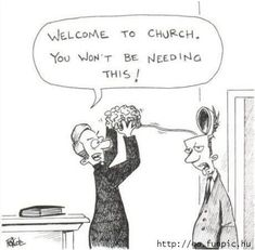 Welcome to church - You won't be needing this ...
