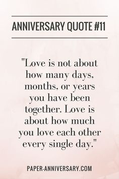 """SO true! LOVE this anniversary quote. """"Love is not about how many days, months, or years you have been together. Love is about how much you love each other every single day."""" -Anonymous #anniversaryquotes:"""