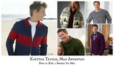 Knitter Tested, Man Approved: How to Knit a Sweater for Men | AllFreeKnitting.com