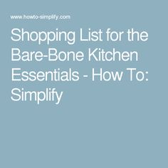 Shopping List for the Bare-Bone Kitchen Essentials - How To: Simplify