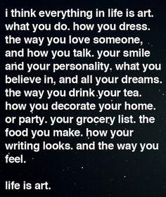 Life is art...